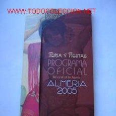Folletos de turismo: PROGRAMA FERIA DE ALMERÍA 2005. Lote 2200974