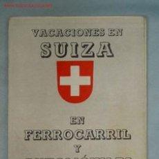 Folletos de turismo: VACACIONES EN SUIZA. EN FERROCARRIL Y AUTOMÓVILES DE CORREOS. Lote 154467084