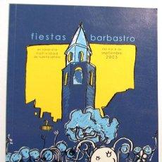 Folletos de turismo: BARBASTRO / PROGRAMA DE FIESTAS / AÑO 2003 // HUESCA // ARAGON. Lote 11255697