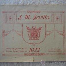 Folletos de turismo: ALBUM-PROGRAMA DE LAS FIESTAS PRIMAVERALES DE 1922. S. M. SEVILLA.. Lote 26963722