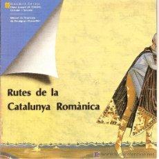 Folletos de turismo: RUTES DE LA CATALUNYA ROMÀNICA. DESPLEGABLE. MEDIEVAL.. Lote 11835092