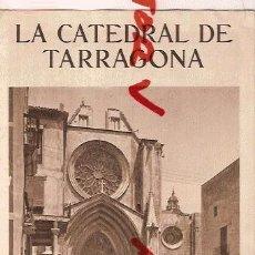 Folhetos de turismo: FOLLETO TURISTICO LA CATEDRAL DE TARRAGONA FACHADA POR OFICINA MUNICIPAL DEL TURISMO TARRAGONA. Lote 27366652