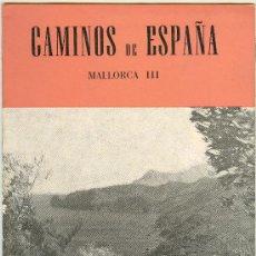 Folletos de turismo: CAMINOS DE ESPAÑA MALLORCA III. RUTA CII. Lote 21905349