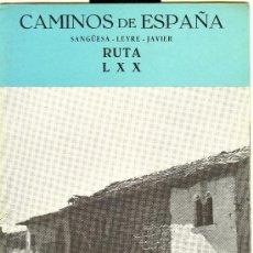 Folletos de turismo: CAMINOS DE ESPAÑA DE SANGUESA - LEYRE - JAVIER. RUTA LXX. Lote 12246764
