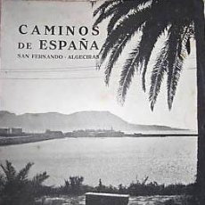 Folletos de turismo: CAMINOS DE ESPAÑA- RUTA XLI – CÁDIZ, SAN FERNANDO, ALGECIRAS, VEJER, TARIFA. Lote 24987109