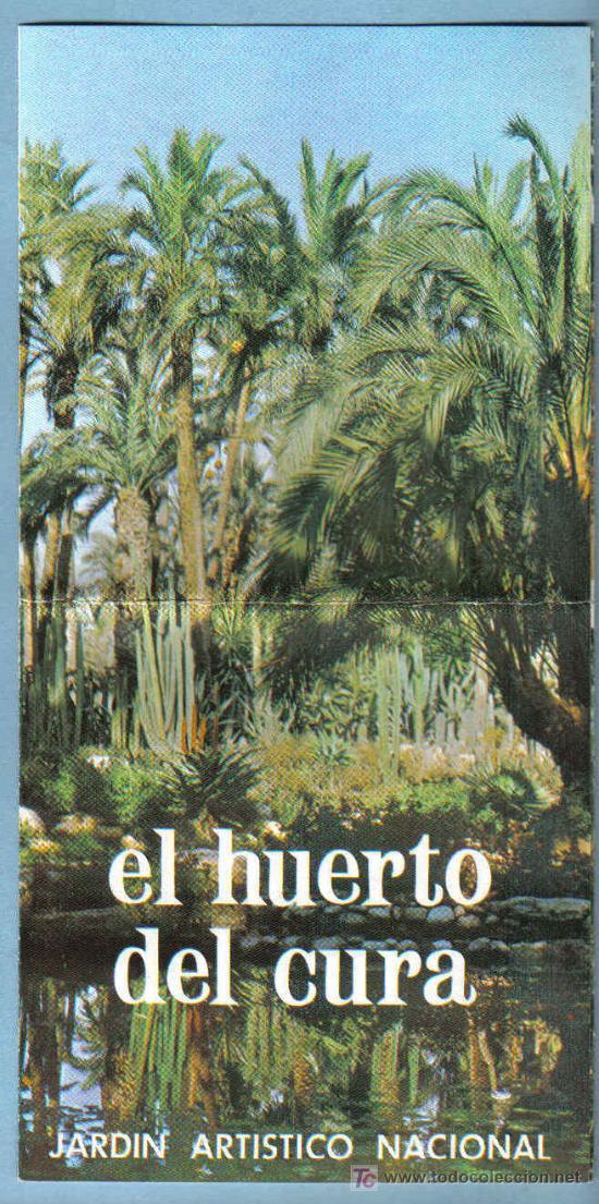 FOLLETO EL HUERTO DEL CURA. ELCHE. 1974 (Coleccionismo - Folletos de Turismo)