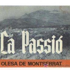 Folletos de turismo: OLESA DE MONTSERRAT - LA PASSIÓ - DESDE 1642/TEMPORADA 1963 . Lote 26033391