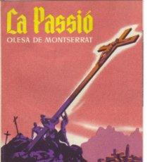 Folletos de turismo: OLESA DE MONTSERRAT - LA PASSIÓ -- TEMPORADA AÑO 1964 - GUIA. Lote 27435818