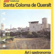 Folletos de turismo: SANTA COLOMA DE QUERALT. ART I GASTRONOMIA EN LA NOBLESA MEDIEVAL. CONCA DE BARBERÀ. CATALUNYA.. Lote 14631569