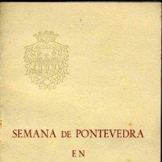 Folletos de turismo: SEMANA DE PONTEVEDRA EN MADRID. 19-24 JUNIO 1961. 6 PAGINAS. Lote 24910181