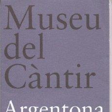 Folletos de turismo: MUSEU DEL CÀNTIR. ARGENTONA. CATALUNYA. Lote 18575928