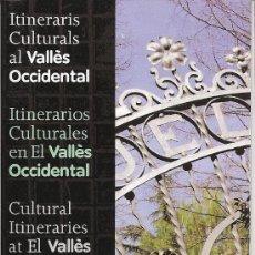 Folletos de turismo: ITINERARIS CULTURALS AL VALLÈS OCCIDENTAL. CATALUNYA. EXCURSIONISMO.. Lote 19126587