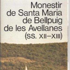 Folletos de turismo: LA NOGUERA. CATALUNYA. MONESTIR DE SANTA MARIA DE BELLPUIG DE LES AVELLANES (S. XII-XIII). MEDIEVAL.. Lote 19539219