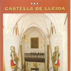 Folletos de turismo: CASTELLS DE LLEIDA. UN VIATGE AL PASSAT. CATALUNYA. EXCURSIONISMO. MEDIEVAL Y OTRAS ÉPOCAS. CST.. Lote 19539372