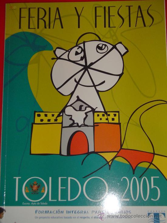 PROGRAMA FERIA Y FIESTAS , TOLEDO. AÑO 2005. DIBUJOS, CARTELES ANTIGUOS, PLANO, ETC. (Coleccionismo - Folletos de Turismo)