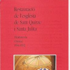 Folletos de turismo: MUNTANYOLA. RESTAURACIÓ DE L'ESGLÉSIA DE SANT QUIRZE I SANTA JULITA. OSONA. CATALUNYA. MEDIEVAL.. Lote 19711405