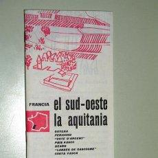 Folletos de turismo: AQUITANIA / FOLLETO TURISMO / EL SUD-OESTE / FRANCIA / AÑOS 60. Lote 19848099