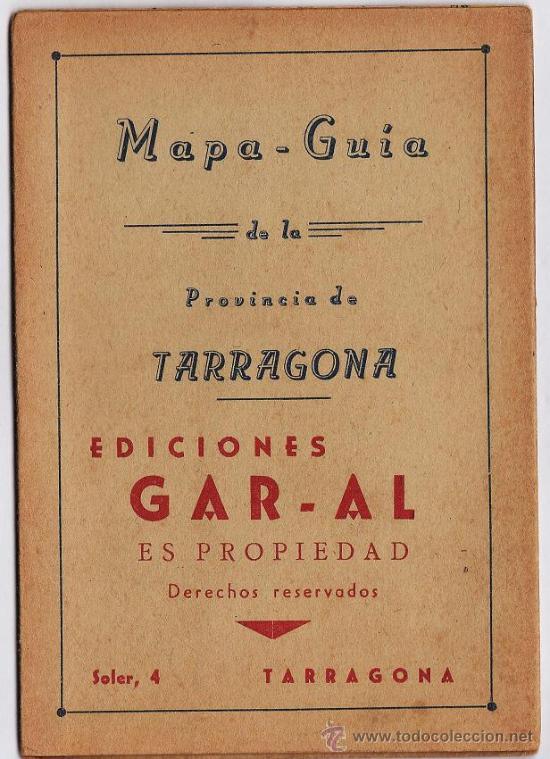 MAPA-GUIA PROVINCIA TARRAGONA.- LINEAS DE AUTOBUSES / AUTOCARES.- ED. GAR-AL.- AÑOS 40.- TGN (Coleccionismo - Folletos de Turismo)
