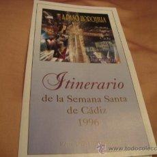 Folletos de turismo: ITINERARIO SEMANA SANTA DE CADIZ 1996. Lote 21624123