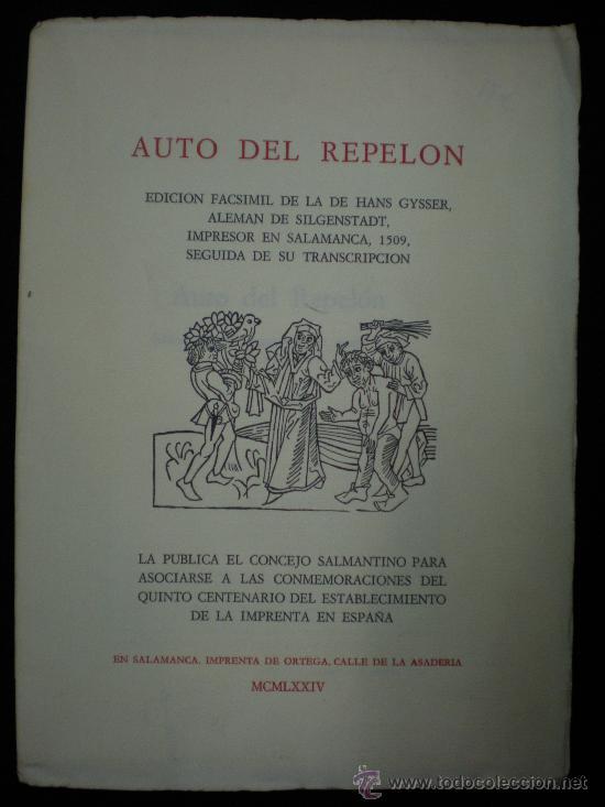 FOLLETO. LITERATURA. AUTO DEL REPELON. EDICIÓN FACSÍMIL DE LA DE HANS GYSSER (1509). SALAMANCA. 1974 (Coleccionismo - Folletos de Turismo)