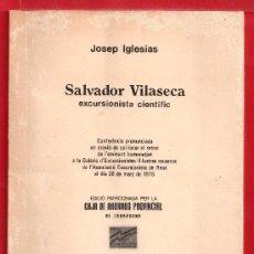 Folletos de turismo: LIBRO EDITADO POR JOSEP IGLESIAS DEDICADO SALVADOR VILASECA EL AÑO 1976 EN REUS . Lote 24330784