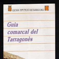 Folletos de turismo: GUIA COMARCAL DEL TARRAGONES - TARRAGONA - VARIOS IDIOMAS - ED. DIPUTACIO - AÑO 198 - TGN. Lote 25938656
