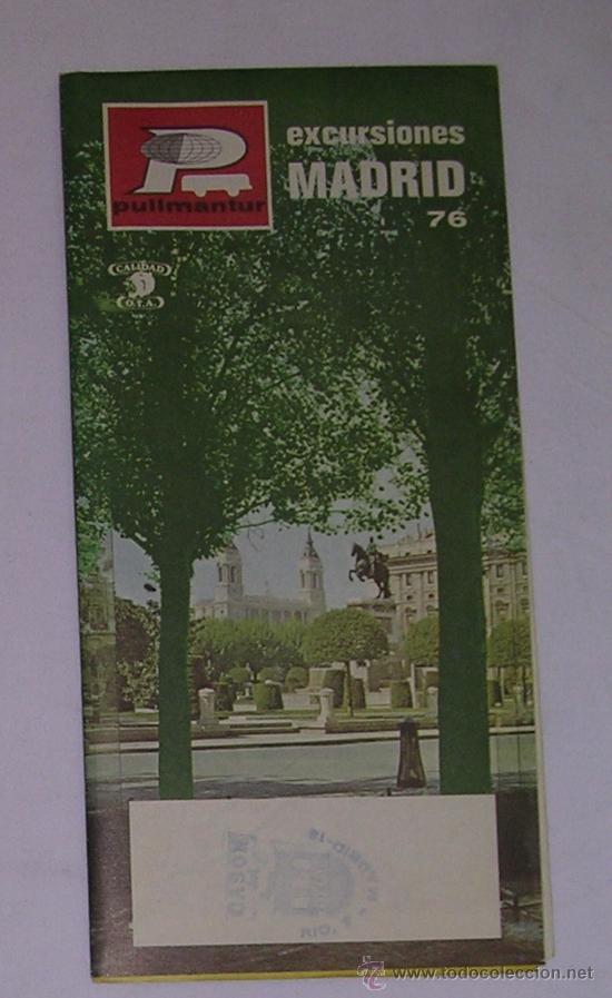 MADRID - EXCURSIONES - (INCLUYE PLANO) - PULLMANTUR - 1976 - (Coleccionismo - Folletos de Turismo)