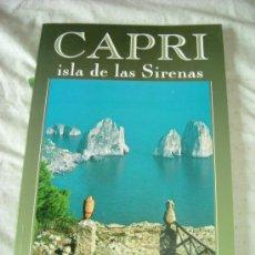 Folletos de turismo: LIBRO GUIA-CAPRI-(ITALIA)-ISLA DE LAS SIRENAS.-EDICIÓN EN ESPAÑOL.. Lote 27772333
