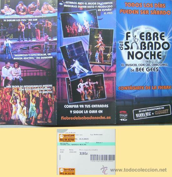 ALICANTE- MUSICAL FIEBRE DEL SABADO NOCHE-TEATRO PRINCIPAL DE ALICANTE AÑO 2010- FOLLETO Y ENTRADA (Coleccionismo - Folletos de Turismo)