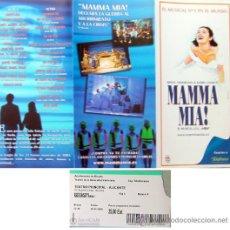 Folletos de turismo: ALICANTE, MAMMA MIA MUSICAL LOTE FOLLETO Y ENTRADA DEL TEATRO PRINCIPAL DE ALICANTE AÑO 2009. Lote 28304472