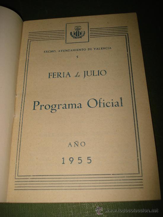 Folletos de turismo: Programa Oficial GRAN FERIA DE VALENCIA Julio del año 1955 IMPECABLE .Excmo. Ayuntamiento Valencia. - Foto 3 - 29658816