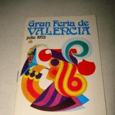 Folletos de turismo: PROGRAMA OFICIAL GRAN FERIA DE VALENCIA JULIO DEL AÑO 1973 IMPECABLE .EXCMO. AYUNTAMIENTO VALENCIA.. Lote 29658583