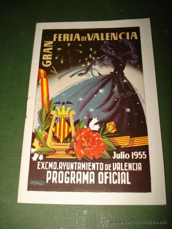 PROGRAMA OFICIAL GRAN FERIA DE VALENCIA JULIO DEL AÑO 1955 IMPECABLE .EXCMO. AYUNTAMIENTO VALENCIA. (Coleccionismo - Folletos de Turismo)