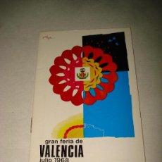 Folletos de turismo: PROGRAMA OFICIAL GRAN FERIA DE VALENCIA JULIO DEL AÑO 1968 IMPECABLE .EXCMO. AYUNTAMIENTO VALENCIA.. Lote 29659074