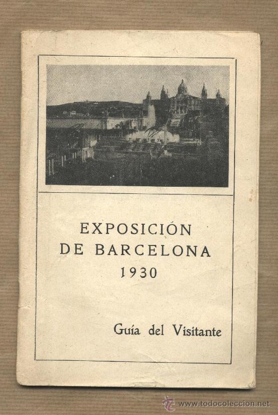 EXPOSICIÓN DE BARCELONA. 1930. GUIA DEL VISITANTE. (Coleccionismo - Folletos de Turismo)