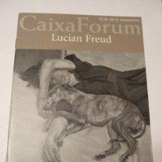 Folletos de turismo: FOLLETO TURISTICO 2002 - CAIXA FORUM - EXPOSICION LUCIAN FREUD - GUIA DE LA EXPOSICION 12 PAGINAS - . Lote 30595995