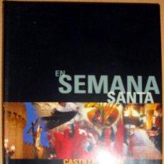 Folletos de turismo: EN SEMANA SANTA CASTILLA Y LEÓN ES VIDA SOTUR 2005. Lote 31104659