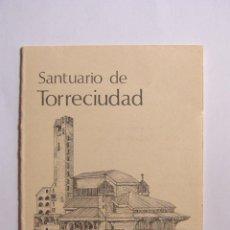 Folletos de turismo: SANTUARIO DE TORRECIUDAD / HORARIO DE CULTO / AÑOS 70 / HUESCA. Lote 31231172
