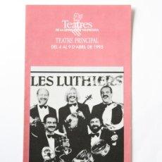 Folletos de turismo: FOLLETO DE MANO CONCIERTO LES LUTHIERS GRANDES HITOS ANTOLOGIA 1995 TEATRO PRINCIPAL VALENCIA. Lote 31626457