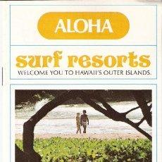 Folletos de turismo: ALOHA. SURF RESORTS. BIENVENIDO A LAS OTRAS ISLAS DE HAWAI. 23 X 10 CMTRS. 12 PÁGINAS. 1977.. Lote 32307874