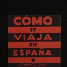 Folletos de turismo: FOLLETO. CÓMO SE VIAJA EN ESPAÑA. COMUNICACIONES. HOTELES. P.N.T. AÑOS 30.. Lote 32192054
