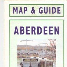 Folletos de turismo: ABERDEEN. MAP & GUIDE. GRAMPIAN.FEBRUARY 1994.DESPLEGABLE (21 X 10 / 42 X 60 CMTRS).. Lote 34697240