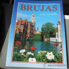 Folletos de turismo: LIBRO GUIA-BRUJAS Y SUS MARAVILLAS-(BELGICA)- . Lote 32603824