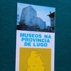 Folletos de turismo: MUSEOS NA PROVINCIA DE LUGO - LOCALIZACION DOS MUSEOS - GALICIA - FOTOS, DIBUJOS Y MAPA - 1982. Lote 32908987