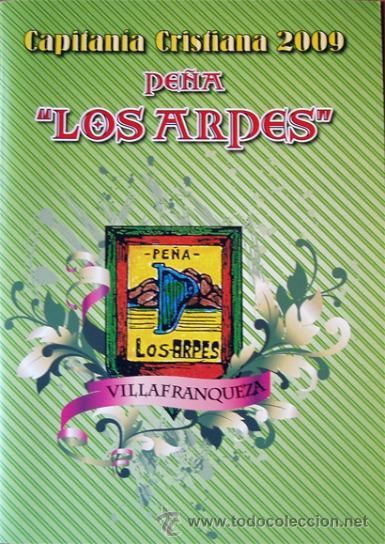 MOROS Y CRISTIANOS CAPITANIA CRISTIANA 2009-PEÑA LOS ARPES VILLAFRANQUEZA-26 PAGINAS (Coleccionismo - Folletos de Turismo)