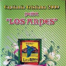 Folletos de turismo: MOROS Y CRISTIANOS CAPITANIA CRISTIANA 2009-PEÑA LOS ARPES VILLAFRANQUEZA-26 PAGINAS. Lote 32987381