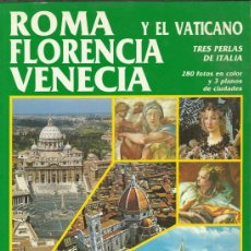 Folletos de turismo: LIBRO DE ROMA FLORENCIA VENECIA EL VATICANO EN ESPAÑOL 143 PAGINAS. Lote 37086442