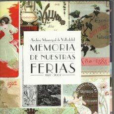 Folletos de turismo: CARPETA CON LA COLECCION COMPLETA DE LOS CARTELES DE FERIAS DE VALLADOLID DESDE 1877/2003. Lote 37095848