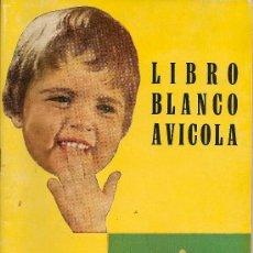 Foglietti di turismo: LIBRO BLANCO AVICOLA 1963. Lote 37236899