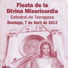Folletos de turismo: FOLLETO - FIESTA DE LA DIVINA MISERICORDIA - TARRAGONA 2013. Lote 37338323